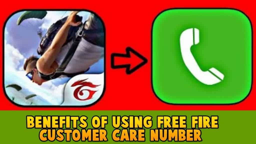 Benefits of using free fire customer care number
